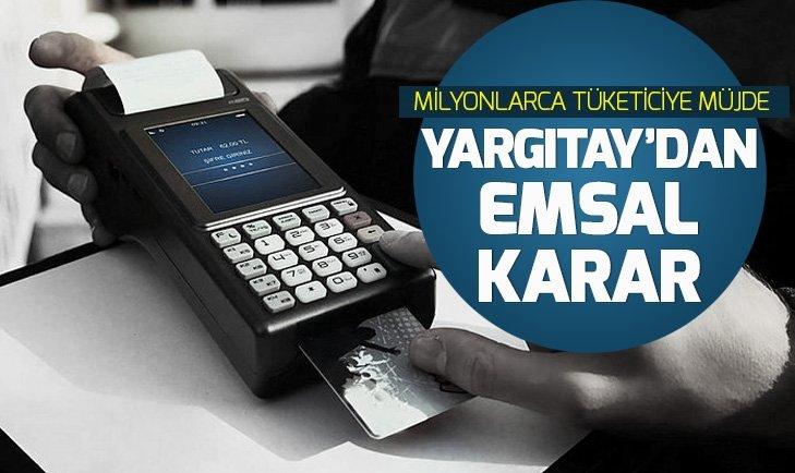 YARGITAY'DAN KREDİ KARTI KULLANANLAR İÇİN EMSAL KARAR!