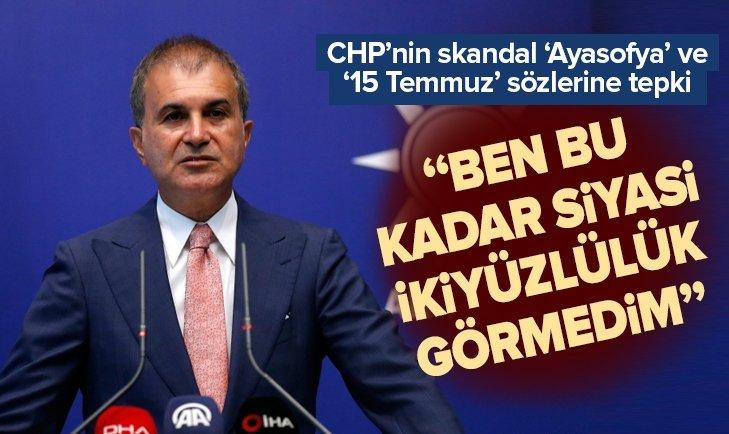 AK Parti Sözcüsü Çelik, CHP'nin skandal 'Ayasofya' ve '15 Temmuz' açıklamalarına tepki gösterdi