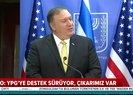 ABD Dışişleri Bakanı Pompeodan skandal PKK/YPG açıklaması: Desteğimiz sürüyor çıkarımız var!
