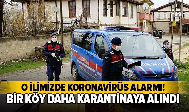 BİR KÖY DAHA 'KORONA' KARANTİNASINA ALINDI