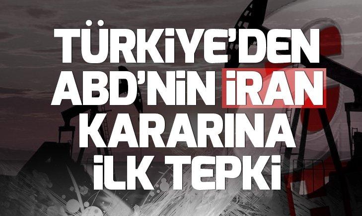 Son dakika: Türkiye'den ABD'nin İran kararıyla ilgili açıklama