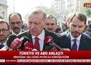 Son dakika: Başkan Erdoğan'dan ABD anlaşması sonrası flaş açıklamalar |Video