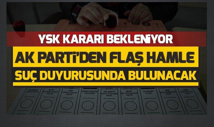 AK PARTİ SUÇ DUYURUSUNDA BULUNACAK