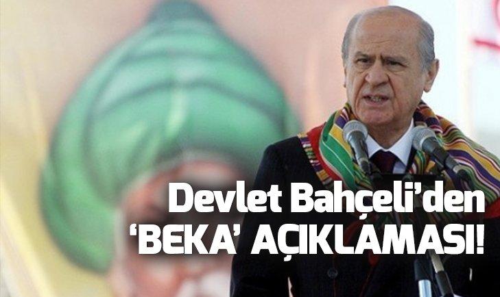 BAHÇELİ'DEN BEKA SORUNU AÇIKLAMASI!