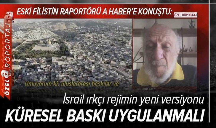 Birleşmiş Milletler eski Filistin Raportörü Richard Falk A Haber'e konuştu: İsrail'e karşı küresel baskı uygulanmalı