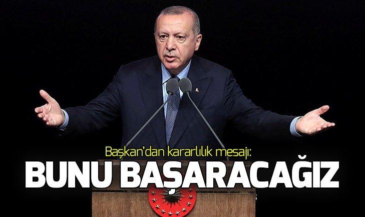 Başkan Erdoğan: Ülkemizi en büyük 10 ülke arasına sokacağız