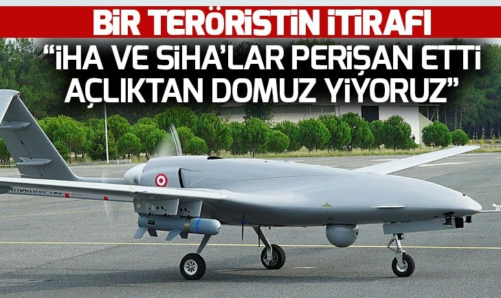 İHA VE SİHA'LAR PKK'YI PERİŞAN ETTİ