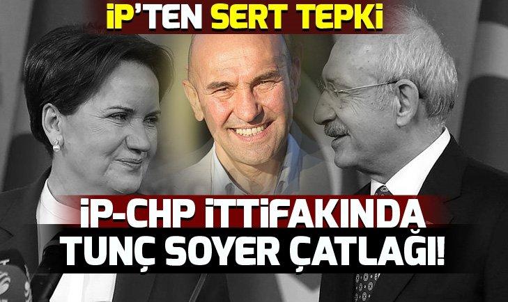 İYİ Parti-CHP ittifakında Tunç Soyer çatlağı!