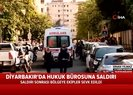 Diyarbakır'da hukuk bürosuna silahlı saldırı! Ölü ve yaralılar var |Video