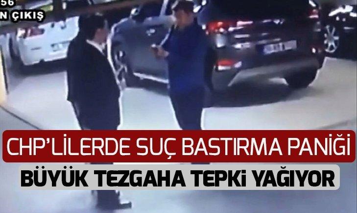 CHP'LİLERDE SUÇ BASTIRMA PANİĞİ