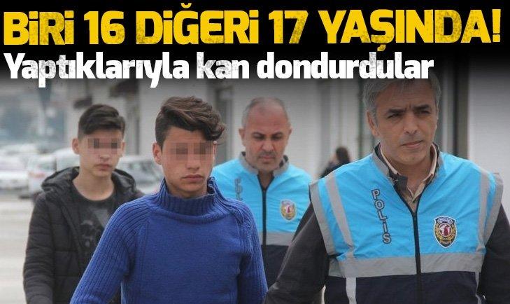 BİRİ 16 DİĞERİ 17 YAŞINDA! TÜRKİYE'NİN KANINI DONDURDULAR...