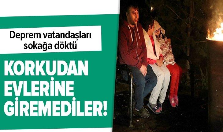 ÇANKIRI'DAKİ SARSINTILAR VATANDAŞI SOKAĞA DÖKTÜ