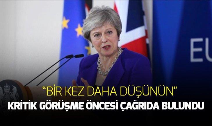 Theresa May'den Brexit anlaşmasını bir kez daha düşünün çağrısı