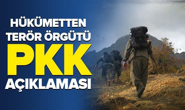 HÜKÜMETTEN PKK AÇIKLAMASI
