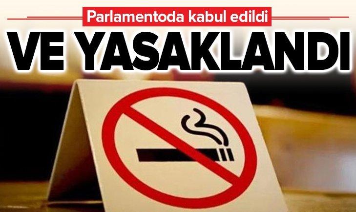 VE YASAKLANDI! PARLAMENTODA KABUL EDİLDİ