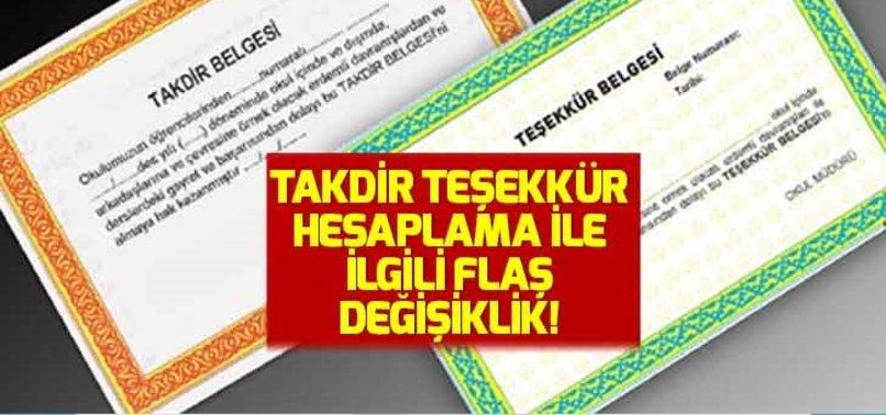 TAKDİR TEŞEKKÜR İLE İLGİLİ FLAŞ DEĞİŞİKLİK!