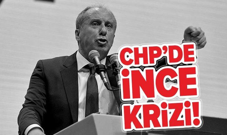 CHP'DE MUHARREM İNCE KRİZİ!