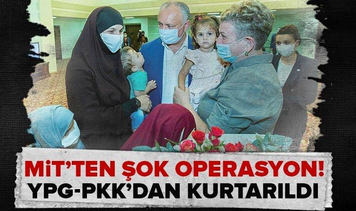 MİT'ten şok operasyon! YPG-PKK'dan kurtarıldı