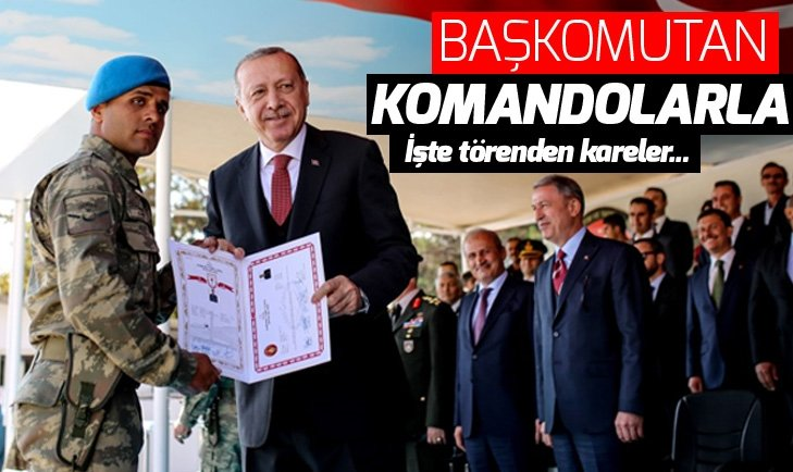 ERDOĞAN KOMANDO BRÖVE TAKMA TÖRENİ'NE KATILDI
