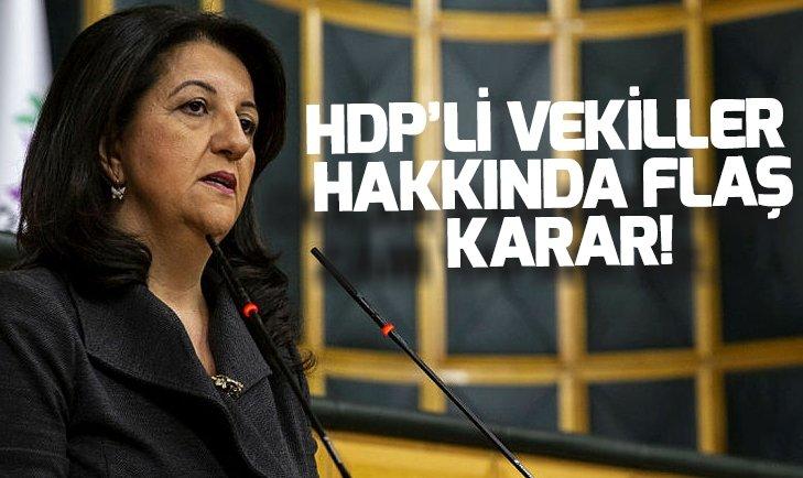 HDP'Lİ VEKİLLER HAKKINDA FEZLEKE DÜZENLENDİ
