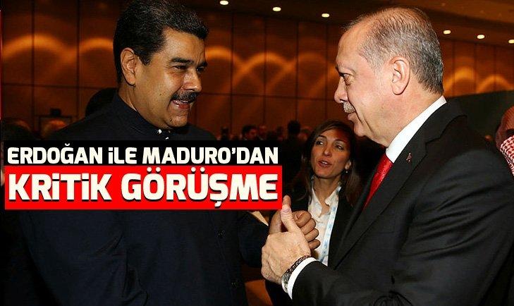 BAŞKAN ERDOĞAN İLE MADURO'DAN KRİTİK GÖRÜŞME