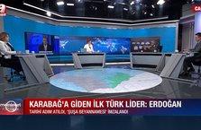 Memleket Meselesi   Karabağ'a giden ilk Türk Lider: Erdoğan