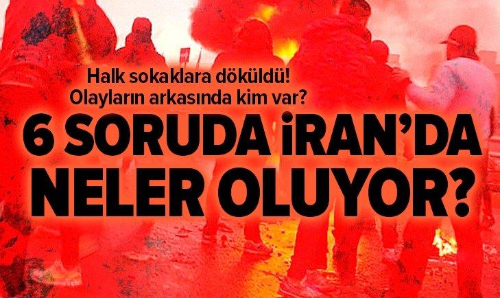 6 SORU-CEVAPTA İRAN'DA OLUP BİTENLER...