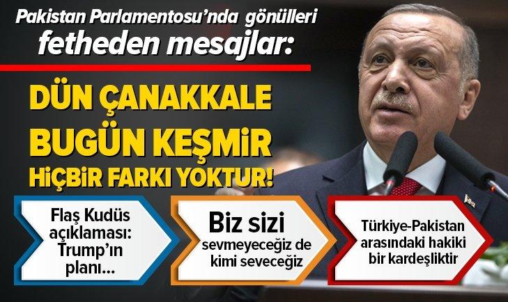 Erdoğan: Dün Çanakkale bugün Keşmir! Hiçbir farkı yoktur