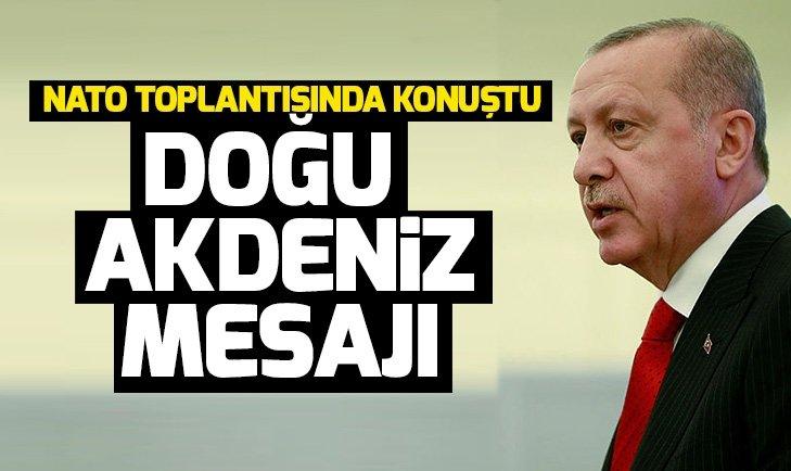 Başkan Erdoğan'dan Doğu Akdeniz mesajı