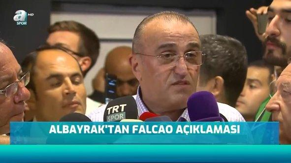 Albayrak'tan flaş Falcao açıklaması