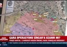 Gara operasyonun stratejik önemi ne? Yakında yeni operasyonlar başlayacak Mesut Hakkı Caşından flaş sözler