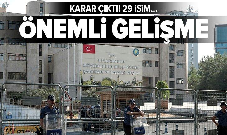 DİYARBAKIR'DA ÖNEMLİ GELİŞME! 29 İSİM...