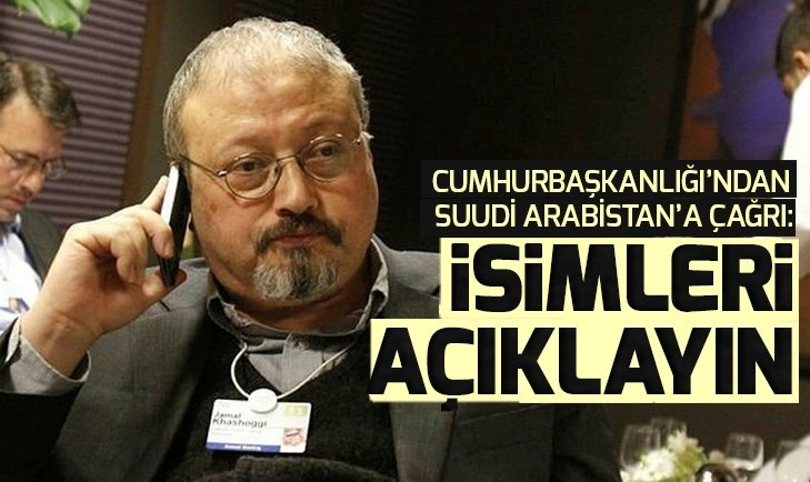 Son dakika: Cumhurbaşkanlığı'ndan Suudi Arabistan'a Cemal Kaşıkçı çağrısı