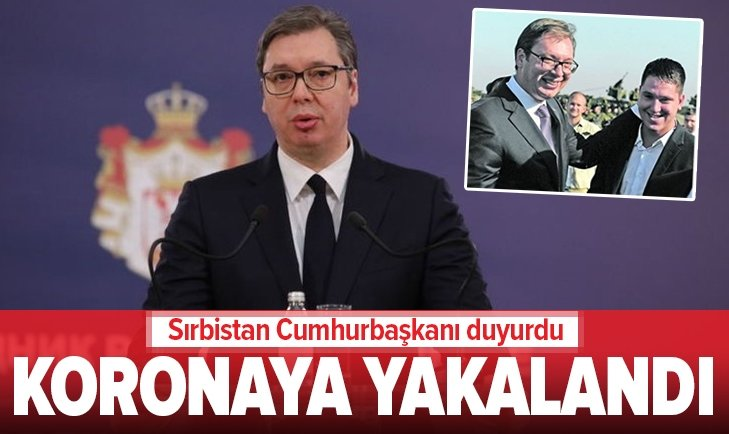 VUCİC'İN OĞLU KORONAVİRÜSE YAKALANDI