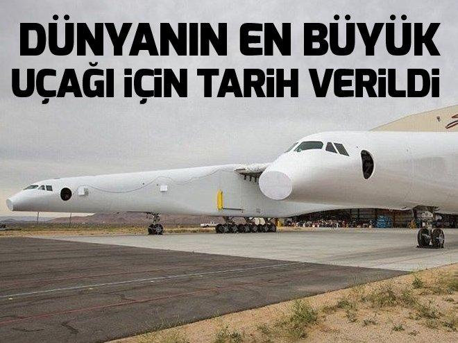 Dünyanın en büyük uçağı için tarih verildi
