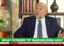 Nihat Özdemir, TFF Başkanlığı için adaylığını açıkladı | Video
