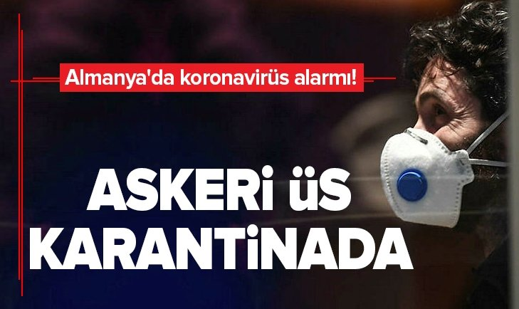 ALMANYA'DA KORONAVİRÜS ALARMI!