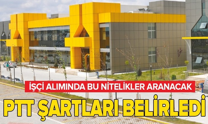 PTT BU ŞARTLARLA İŞÇİ ALACAK!
