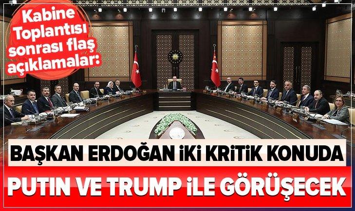 Erdoğan iki kritik konuda Putin ve Trump ile görüşecek
