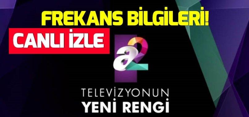 A2 TV UYDU FREKANS BİLGİLERİ!