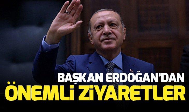 Başkan Erdoğandan önemli ziyaretler