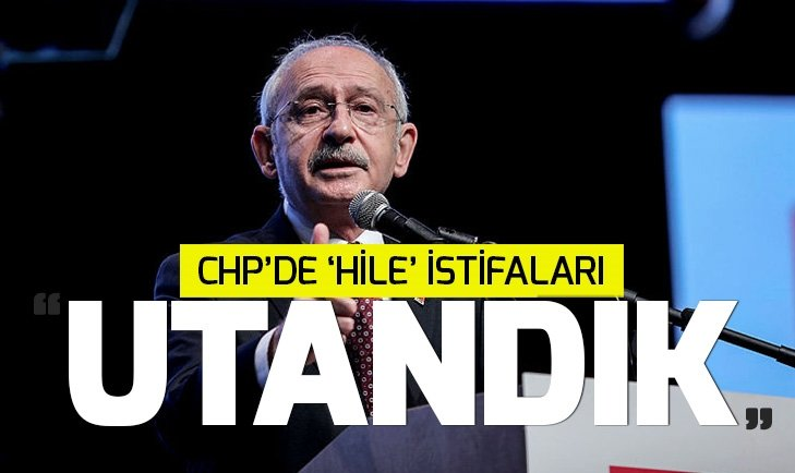 CHP'DE 'HİLE' İSTİFASI