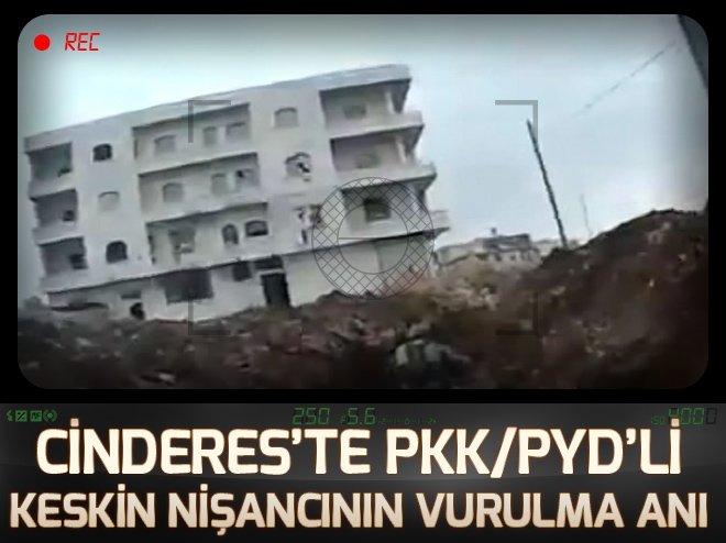 CİNDERES'TE PYD/PKK'LI KESKİN NİŞANCININ VURULMA ANI