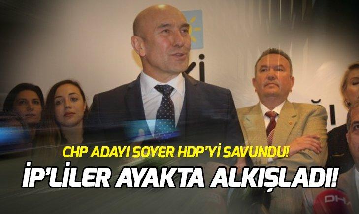 TUNÇ SOYER HDP'Yİ SAVUNDU İP'LİLER AYAKTA ALKIŞLADI