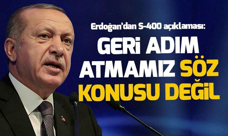 Başkan Erdoğan: S-400'de geri adım atmamız söz konusu değil