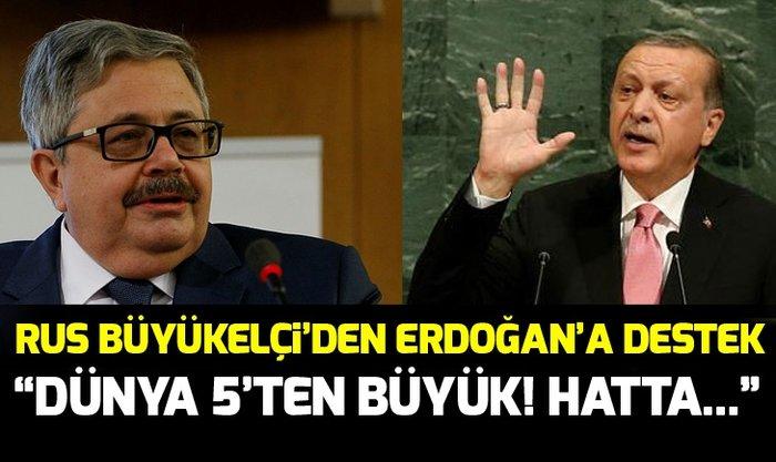 Rusyanın Ankara Büyükelçisi Aleksey Yerhov: Elbette dünya 5ten büyük! Hatta...