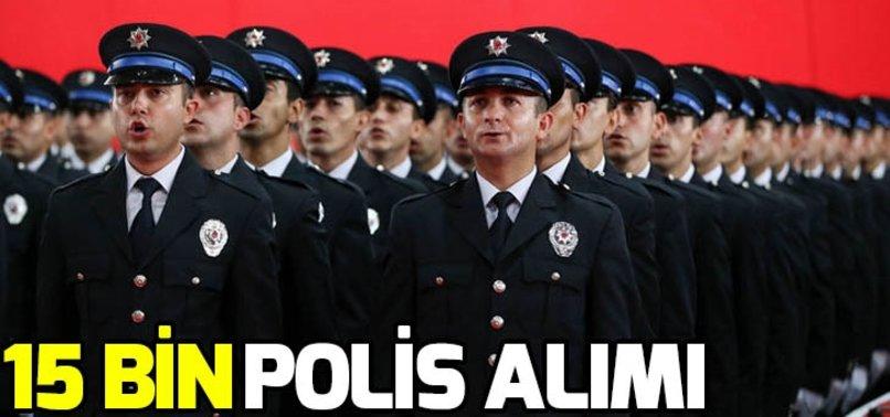15 BİN POLİS ALIMI YAPILACAK!