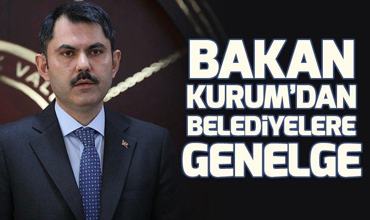 BAKAN KURUM'DAN BELEDİYELERE GENELGE
