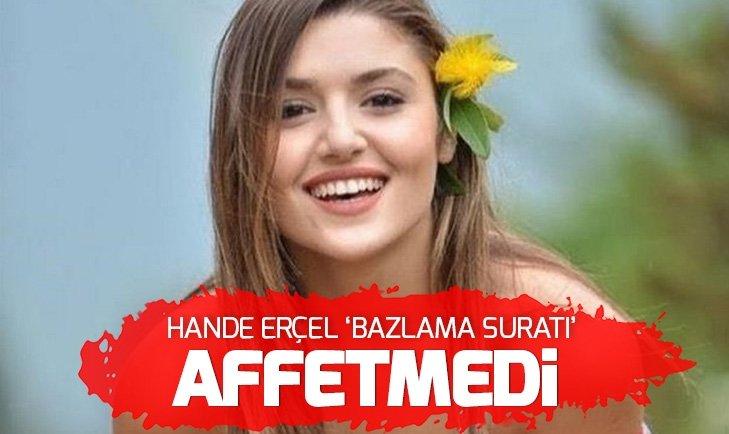 HANDE ERÇEL 'BAZLAMA SURAT'I AFFETMEDİ