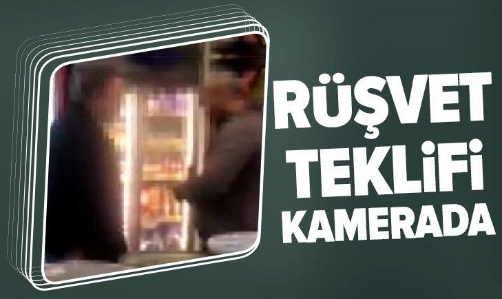 RÜŞVET TEKLİFİ KAMERADA!